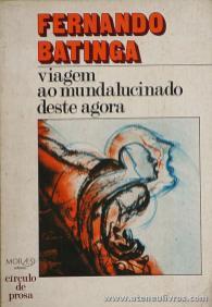 Fernando Batinga - Viagem ao Mundalucinado deste Agora «€5.00»