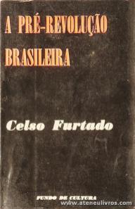 Celso Furtado - A Pré-Revolução Brasileira - Fundo de Cultura - Rio de Janeiro - 1962. Desc. 116 pág / 21 cm x 14 cm / Br «€15.00»