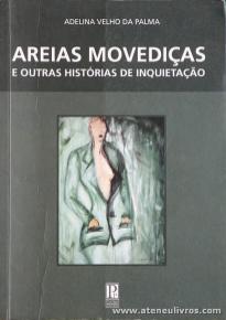 Adelina Velho da palma - Areias Movediças e Outras Histórias de Inquietação «€5.00»