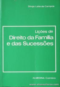 Diogo Leite de Campos - Lições de Direito da Família e das Sucessões - Almedina -Coimbra - 1990. Desc. 620 pág / 23 cm x 16 cm / Br. «€20.00»