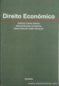 António Carlos Santo, Maria Eduarda Gonçalves e Maria Manuel Leitão Marques - Direito Económico - Almedina - Coimbra - 1993. Desc. 514 pág / 23 cm x 16 cm / Br. «€20.00»