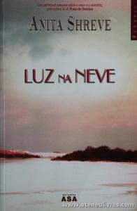 Anita Shreve - Luz na Neve «€5.00»