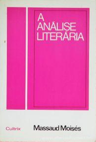 Massaud Moisés - A Analise Literária - editora Cultrix - São Paulo - 1984. Desc. 270 pág / 19,5 cm x 13 cm / Br