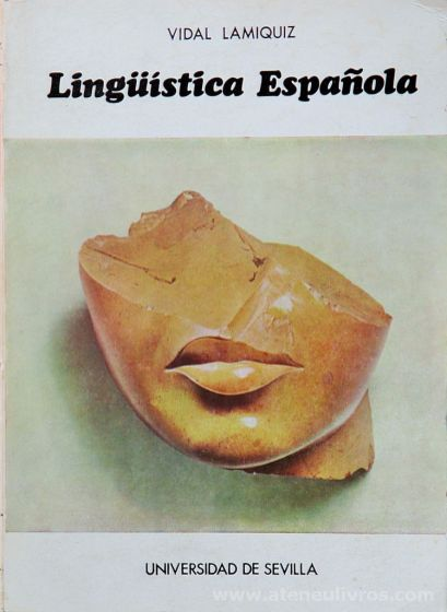 Vidal Lamiquiz - Lingüística Espanõla - Universidad de Sevilla - 1975. Desc. 445 pág / 24 cm x 17 cm 7 Br.