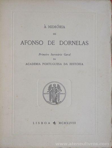 Conde de São Paio (Correspondente) - A Memória de Afonso de Dornelas - Academia Portuguesa da História - Lisboa - MCMXLVIII / 1948. Desc. [38] pág + [1] Foto Gravura / 26 cm x 20 cm / Br. Ilust «€15.00»