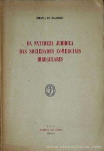 Barbosa de Magalhães - Da Natureza Jurídica das Sociedades Comercias Irregulares - Jornal do Foro - Lisboa - 1953. Desc. 46 pág / 24 cm x 17 cm / Br «€5.00»