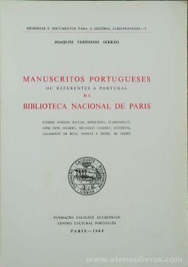 Joaquim Veríssimo Serrão - Manuscritos Portugueses ou Referentes a Portugal da Biblioteca Nacional de Paris - Fundação Calouste Gulbenkian / Centro Cultural Português - Paris - 1969. Desc. [187] pág / 24,5 x 17,5 cm / Br. «€30.00»
