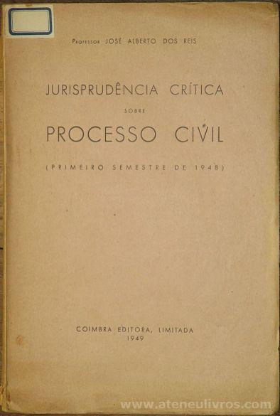 José Alberto dos Reis - Jurisprudência Crítica Sobre Processo Civil (Primeira Semestre de 1948) - Coimbra editora - Coimbra - 1949. Desc. 144 pág / 25 cm x 17 cm / Br «€15.00»