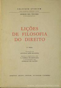 Giorgio Del Vecchio - Lições de Filosofia do Direito - Arménio Amado Editor - Coimbra - 1979. Desc. 643 pág / 23,5 cm x 16,5 cm / Br. «€35.00»