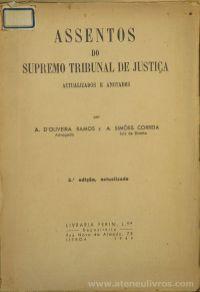 A. D'Oliveira Ramos e A. Simões Correia - Assentos do Supremo Tribunal de Justiça Actualizado e Anotado - Livraria Ferin - Lisboa - 1949.Desc.[465[ pág / 24 cm x 17 cm / Br «€20.00»