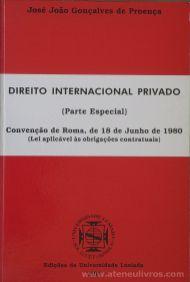 José João Gonçalves de Proença - Direito Internacional Privado (Parte Especial) Convenção de Roma, de 18 de Junho de 1980 - Edição da Universidade Lusíada - Lisboa - 1999. Desc. 143 pág / 25 cm x 17 cm / Br. «€16.00»