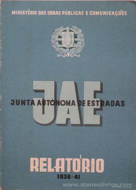 JAE Junta Autónoma de Estradas (1936 Relatório 1941) - Ministerio das Obras Públicas - Lisboa - 1941. Desc. [110] pág + [2 Mapa] / 31 cm x23 cm / Br. Ilust «€60.00»