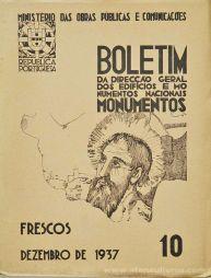 (10) - Boletim da Direcção Edifícios e Monumentos Nacionais - Frescos - Ministério das Obras Publicas - Lisboa - 1937. Desc. 25 pág + 46 Figuras / Estampas /26 cm x 21 cm / Br. Ilust. «€20.00»