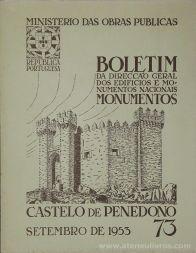 (73) - Boletim da Direcção Edifícios e Monumentos Nacionais - Castelo de Penedono - Ministério das Obras Publicas - Lisboa - 1953. Desc. 23 pág + 32 Figuras / Estampas /26 cm x 21 cm / Br. Ilust. «€20.00»