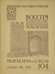 (104) - Boletim da Direcção Edifícios e Monumentos Nacionais - Muralhas de Lagos - Ministério das Obras Publicas - Lisboa - 1961. Desc. 24 pág + 42 Figuras / Estampas /26 cm x 21 cm / Br. Ilust. «€20.00»