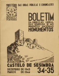 (34 / 35) - Boletim da Direcção Edifícios e Monumentos Nacionais - Castelo de Sesimbra - Ministério das Obras Publicas - Lisboa - 1943/44. Desc. 27 pág + 66 Figuras / Estampas /26 cm x 21 cm / Br. Ilust. «€30.00»