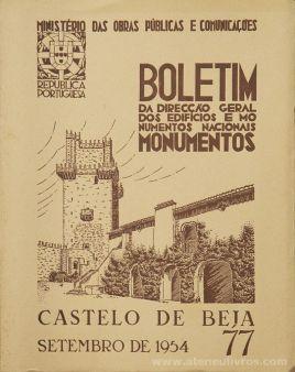 (77) - Boletim da Direcção Edifícios e Monumentos Nacionais - Castelo de Beja - Ministério das Obras Publicas - Lisboa - 1954. Desc. 25 pág + 46 Figuras / Estampas /26 cm x 21 cm / Br. Ilust. «€30.00»