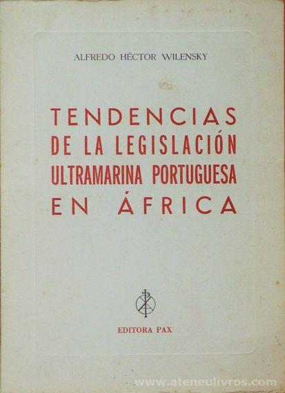 Alfredo Héctor Wilensky - Tendencias de la Legislación Ultramarina Portuguesa en África - Editota Pax - Braga - 1968. Desc.[269] pág / 21 cm x 15 cm / Br «€17.00»