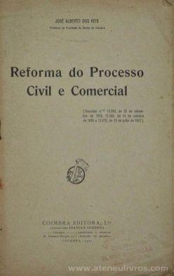 José Alberto dos Reis - Reforma do Processo Civil e Comercial - Coimbra Editora, Ldº - Coimbra - 1927. Desc.[43] pág / 23 cm x 15 cm / Br. «€10.00»