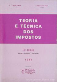 J.F.Lemos & A.M. Cardoso Mota - Teoria e Técnica dos Impostos - Rei dos Livros - Lisboa - 1991. Desc.[319] pág / 23 cm x 16 cm / Br «€12.50»