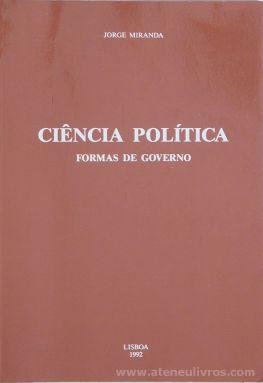 Jorge Miranda - Ciências Políticas (Forma de Governo) - Faculdade de Direito de Lisboa - Lisboa - 1992. Desc.[318] pág / 22 cm x 15 cm / Br. «€10.00»