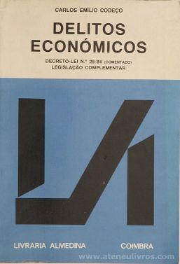 Carlos Emílio Codeço - Delitos Econômicos - Livraria Almedina - Coimbra - 1986. Desc.[534] pág / 23 cm x 16 cm / Br. «€25.00»