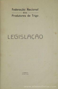 Federação Nacional dos produtores de Trigo - Legislação - Tipografia Gráfica Lisbonense - 1938. Desc.[279] pág / 25 cm x 17,5 cm / E.tela «€35.00»