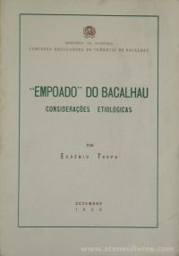 """Eugenio Tropa - """"Empoado"""" Do Bacalhau (Considerações Etilológicas) - Comissão Reguladora do Comércio de Bacalhau / Ministério da Economia - Lisboa - 1956. Desc.[18] pág + [4 Figuras] / 24 cm x 16 cm / Br. «€12.50»"""