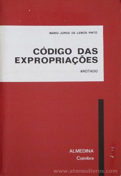 Mário Jorge de Lemos Pinto - Código das Expropriações - Almedina - Coimbra - 1984. Desc.[198] pág / 23 cm x 16 cm / Br. «€10.00»