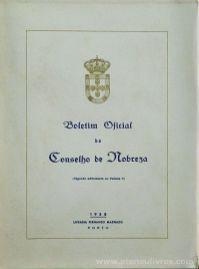 Boletim Oficial do Concelho de Nobreza - 1958 - Livraria Fernando Machado - Porto - 1948. Desc.[157] pág / 23 cm x 17 cm / Br. «€30.00»