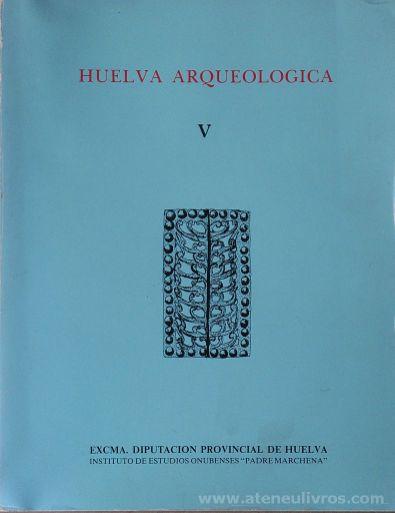 """Huelva Arqueologia Vol. V - (Director) D. Mariano Del Amo - Excma. Diputacion Provincial de Huelva / Instituto de Estudios Onubenses""""Padre Márchena"""" - Huelva - 1981. Desc.[335] pág / 27 cm x 21 cm / Br.Ilus «€60.00»"""