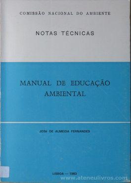 José de Almeida Fernandes - Manual de Educação Ambiental (Notas Técnicas) - Instituto de Promoção Ambiental / Comissão Nacional do Ambiente - Lisboa - 1983. Desc.[286] pág / 21 cm x 15 cm / Br. «€15.00»