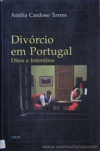 Anádia Cardoso Torres - Divórcio em Portugal - Ditos e Interditos - Celta Editora - Oeiras - 1996. Desc.[249] pág / 24 cm x 15,5 cm / Br. «€20.00»