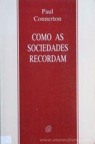 Paul Connerton - Como as Sociedades Recordam - Celta Editora - Oeiras - 1993. Desc.[16] pág / 24 cm x 15,5 cm / Br. «€13.00»