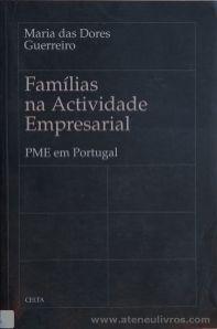 Maria das Dores Guerreiro - Famílias Actividade Empresarial - PME em Portugal - Celta Editora - Oeiras - 1996. Desc.[278] pág / 24 cm x 15,5 cm / Br. «€20.00»