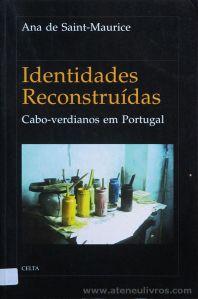 Ana de Saint-Maurice - Identidade E Reconstruídas - Cabo-Verdianos em Portugal - Celta Editora - Oeiras - 1997. Desc.[171] pág / 24 cm x 15,5 cm / Br. «€15.00»