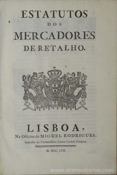 Estatutos dos Mercadores de Retalho - na Officina de Miguel Rodrigues - Lisboa - MDCCLVII - (pág - 28) - «€90.00» (55)