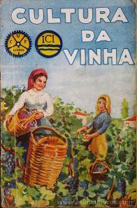 Eng.º António Luís de Seabra - Cultura da Vinha - A Vinha - Preceitos Para a sua Cultura Racional - Edição da Companhia União Fabril e da Imperial Chemical Industries, LTD. - Lisboa - 1937. Desc.[95] pág / 18,5 cm x 12 cm / Br «€5.00»