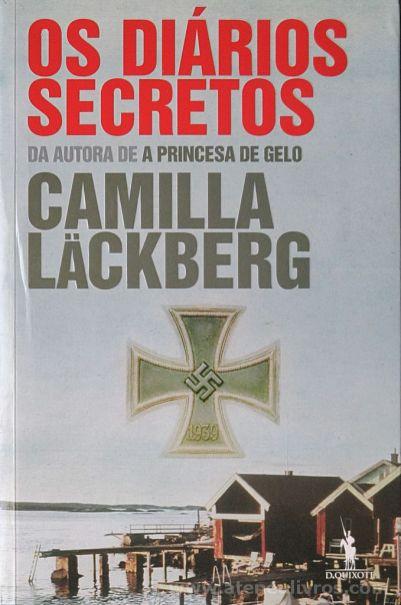 camilla Läckberg - Os Diários Secretos - Edições D. Quixote - Lisboa - 2014 «€10.00»