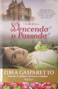 Zibia Gasparetto - Vencendo o Passado - Nascente - Amadora - 2013 «€10.00»