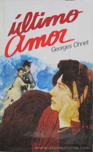 Georges Ohnet - Último Amor - Circulo de Leitores - Lisboa - 1982 «€5.00»