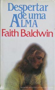 Faith Baldwin - Despertar de Uma Alma - Circulo de Leitores - Lisboa - 1984 «€5.00»
