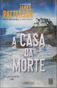 James Patterson - A Casa da Morte - Top Sel Ler - Amadora - 2015 «€10.00»