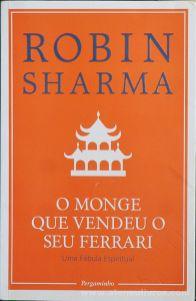 Robin Sharma - O Monge Que Vendeu o Seu Ferrari - Pergaminho - Lisboa - 2017 «€6.00»
