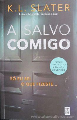 k.L.Slater - A Salvo Comigo (Só eu Sei O que Fizeste...) - Top Seller - Amadora - 2017 «€10.00»