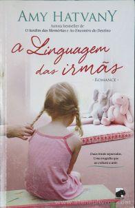 Amy Hatvany - A Linguagem das Irmãs - Top Seller - Amadora - 2015 «€10.00»