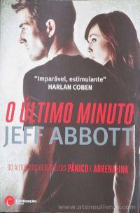 Jeff Abbott - O Último Minuto - Civilização Editora - Porto - 2012 «€10.00»