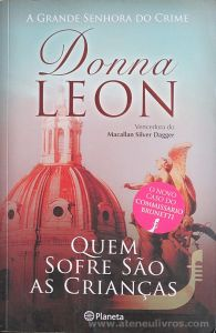 Donna Leon - Quem Sofre São as Crianças (A Grande Senhora do Crime) - Planeta Editora - Lisboa - 2012 «€10.00»