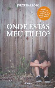 Jorge Barroso - Onde Estás Meu Filho ? - My Books - 2012 «€5.00»