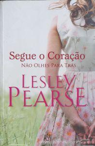 Lesley Pearse - Segue o Coração (Não Olhes Para Trás) - Edições Asa - Alfragide - 2010 «€10.00»